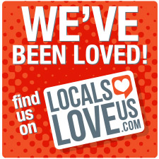 Voted #1 in Locals Love Us, 7 years in a row!
